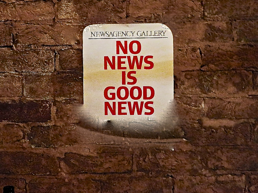 Why no news is good news